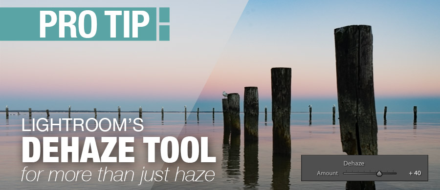 Lightroom's Dehaze tool for more than just haze